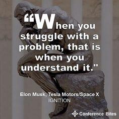 """""""CUANDO  SE  LUCHA  CON  UN  PROBLEMA, ES  CUANDO  LO  ENTIENDES"""" Elon Musk at IGNITION"""