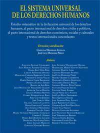 El sistema universal de los derechos humanos : estudio sistemático de la declaración universal de los derechos humanos, el pacto internacional de derechos civiles y políticos, el pacto internacional de derechos económicos, sociales y culturales y textos internacionales concordantes.    Comares, 2014