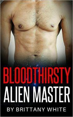 Amazon.com: ROMANCE : ALIEN ROMANCE: Blood Thirsty (Sci-fi Alien BBW Invasion Abduction Romance) (New Adult Stranded Alpha Alien Short Story) eBook: Brittany White: Kindle Store
