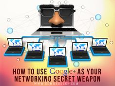 How to Use Google+ As Your Networking Secret Weapon
