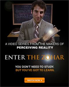 Enter The Zohar is a video presentation of 7 short lessons about The #Zohar for people who are seeking meaningful and practical answers about the meaning of their lives, the purpose of creation and their relationships >> http://www.enterthezohar.com/?utm_source=pinterest&utm_medium=banner&utm_campaign=enterthezohar  We recommend taking a beginner course in the fundamentals of Kabbalah >> http://edu.kabbalah.info/lp/free?utm_source=pinterest&utm_medium=link&utm_campaign=ec-general…
