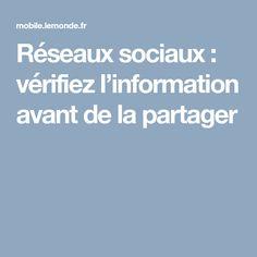 Réseaux sociaux: vérifiez l'information avant de la partager