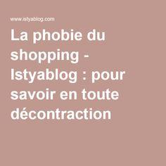 La phobie du shopping - Istyablog : pour savoir en toute décontraction