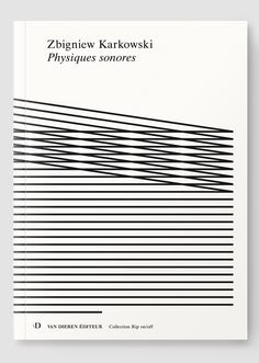 Zbigniew Karkowski, 'Physiques sonores' Editions Van Dieren, 2008