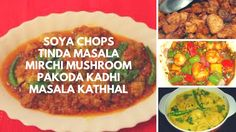 Soya Chops, Tinda Masala, Mirchi Mushroom, Pakoda Kadhi, Masala Kathhal