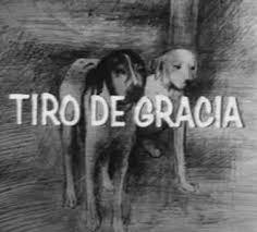 Tiro de Gracia (1969) Latino