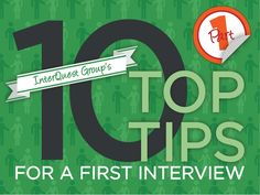 InterQuest Group's 10 Top Tips for a First Interview (Part 1) by InterQuest Group via slideshare