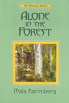 Alone in the forest (The Holocaust diaries) by Mala Kacenberg http://www.amazon.com/dp/1560622970/ref=cm_sw_r_pi_dp_P4JTvb1ATWGY6