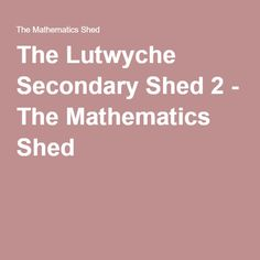 The Lutwyche Secondary Shed 2 - The Mathematics Shed