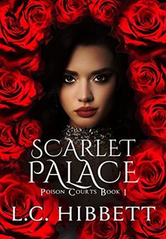 Scarlet Palace: A Fairytale Urban Fantasy (Poison Courts Book 1) by [L.C. Hibbett]