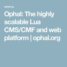Ophal: The highly scalable Lua CMS/CMF and web platform | ophal.org