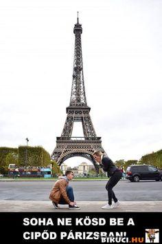 Soha ne kösd be a cipőd Párizsban... a félreértések elkerülése végett Vicces képek  #humor #vicces #vicceskep #vicceskepek #humoros #vicc #humorosvideo #viccesoldal #poen #bikuci