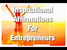 Must Hear! Inspirational Quotes & Affirmations for Entrepreneurs, Mompreneurs, Home Businesses – Magnetize Your Wealth