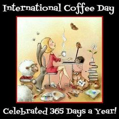 01/10/2015: #Internationalcoffeeday Coffee deserves to be celebrated daily.