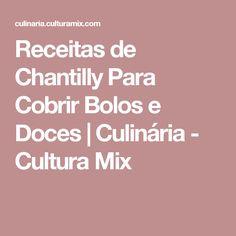 Receitas de Chantilly Para Cobrir Bolos e Doces   Culinária - Cultura Mix