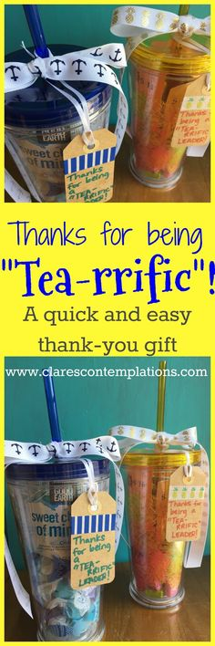 """Quick and easy appreciation gift-this cup is full of fun things that will tell your teacher/leader/volunteer how grateful you are for their service! Frugal, and no special skills needed, but still thoughtful-tell them they are """"tea-rrific""""!"""
