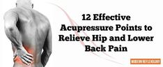 Acupressure technique can be used effectively to relieve hip and back pain caused by muscle tension. joint pain relief pressure points