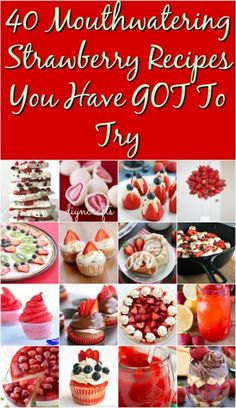 40 Mouthwatering Strawberry Recipes You Have GOT To Try {With Recipe Links}