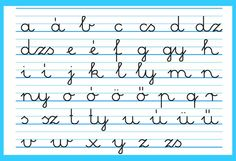 The Hungarian handwritten small letter alphabet. It's actually pretty cool, because each sound has a letter. (There are no combinations or dipthongs.) So if  you see a word written down, you ALWAYS know with 100% certainty, how to pronounce it