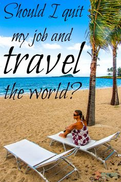 Should I quit my job and travel the world? - Tough question and great answers in the comments of our blog post!