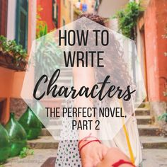 If you're ready to write that novel, you'll want to create unforgettable characters that the reader will fall in love with. Here's how you can do it.