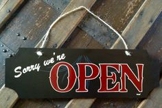 Hand Painted Open Close Sign with Pinstriping, Sorry We're Open, Yes We're Closed by VanePinstriping on Etsy