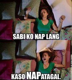 Haha!! Ung tipong iidlip lang.. pagkagising umaga napala.. Tagalog Quotes Hugot Funny, Hugot Quotes, Tagalog Love Quotes, Sad Love Quotes, Best Quotes, Memes Pinoy, Pinoy Quotes, Filipino Quotes, Filipino Funny