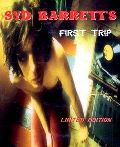 A primeira viagem de Sid Barett | Ópio do Trivial