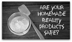 TO REMEMBER: Learn the 6 secrets to keeping your homemade beauty products SAFE. A must read for anyone interested in diy all natural care products. This is good information for all of us who make our own lotions, creams etc