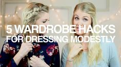 5 Wardrobe Hacks for Dressing Modestly during the hot summer months. PROJECT MODESTY Girl Defined Vlog, Kristen and Bethany