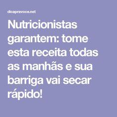 Nutricionistas garantem: tome esta receita todas as manhãs e sua barriga vai secar rápido!