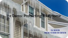 Ice Dams: How to Protect Your Home  Peak Construction #Remodeling   #Restoration   New Construction