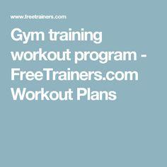 Gym training workout program - FreeTrainers.com Workout Plans
