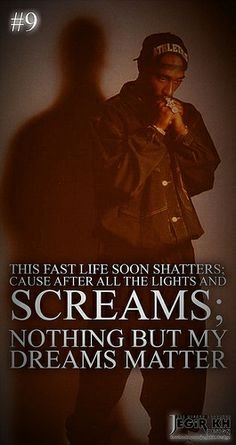 2pac Quotes & Sayings (JEGiR KH Design) 9- This fast life soon shatters; cause after all the lights and screams; nothing but my dreams matter