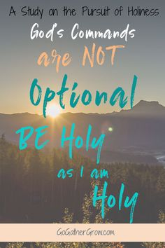Holiness is not a choice | Pursue God | Study of the Holiness of God | Be Holy as I am Holy