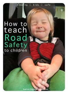 Keeping Kids Safe. How to help children learn about road safety. 5 great concepts with easy to follow rules, ideas, resources and suggestions for teaching children road safety. (Valuable information for parents and teachers)