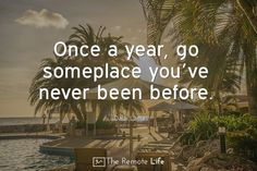 travel quote once a year go somewhere remote life