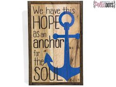Pallet Wood Sign. We have this hope as an anchor for the soul. Hebrews 6:19