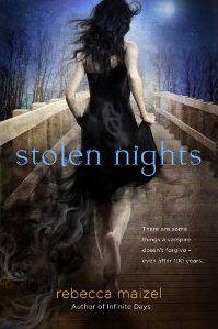 Stolen Nights (Vampire Queen #2)  by Rebecca Maizel ... sequal in infinite days?! dang it! >.> so sick of series!! x.x