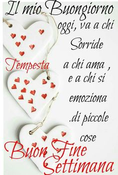 Happy Weekend, Angelo, Italian Quotes, Pictures, Fotografia, Bonjour, Italian Greetings, Good Morning