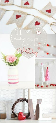 11 EASY ways to decorate for Valentines Day!! Bring a little love decor into your home this year!