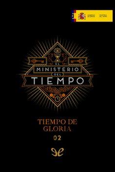 epublibre - Tiempo de gloria. El Ministerio del Tiempo 02 110 aventuras, ciencia ficción, fantástico.