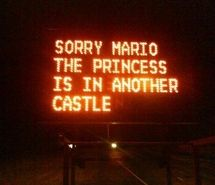 funny signs, funny photos, hacked street signs, sorry mario the princess is in another castle Orange Aesthetic, Neon Aesthetic, Rita Wainer, Top 20 Funniest, Construction Signs, Neon Quotes, Neon Words, Light Quotes, Story Instagram