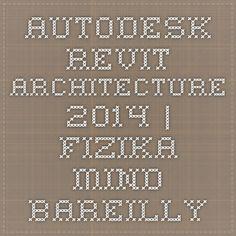 Autodesk Revit Architecture 2014 | FIZIKA MIND Bareilly