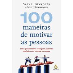 Livro - 100 Maneiras de Motivar as Pessoas