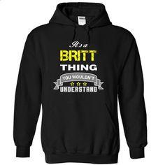 Its a BRITT thing. - #tshirt #wrap sweater. BUY NOW => https://www.sunfrog.com/Names/Its-a-BRITT-thing-Black-16748602-Hoodie.html?68278