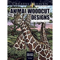 Animal Woodcut Designs Coloring Book: Striking Designs on a Dramatic Black Background