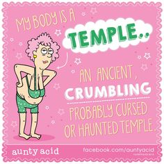 my body is a temple Aunt Acid, Minions Love, Body Is A Temple, Twisted Humor, Getting Old, Really Funny, Haha, Sisters, Sayings