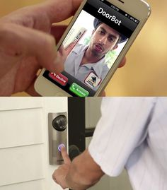 Doorbot... lt's who you see who is at your door through your phone