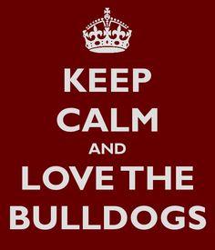 Bulldog born, bulldog bred, I'll be a bulldog 'till the day I'm dead.